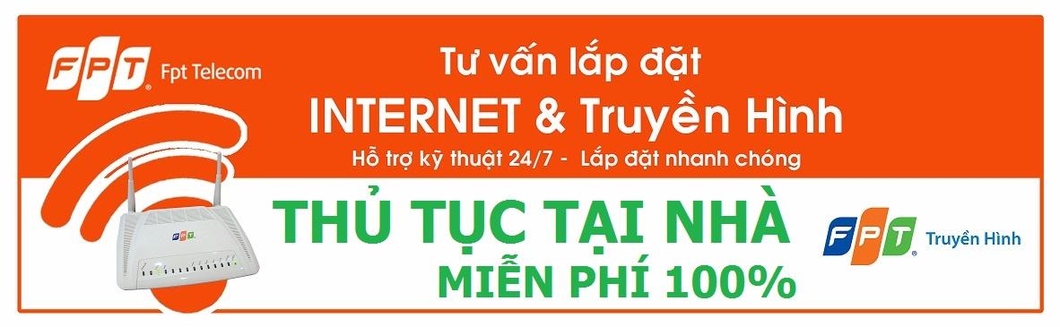 Thủ tục đăng ký dịch vụ internet , truyền hình FPT tại nhà miễn phí.